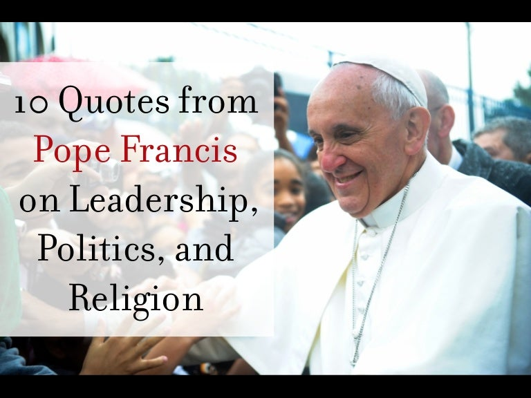 Pope Francis Education Quotes 10 Quotes From Pope Francis on