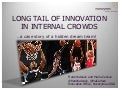 Long tail innovation in internal crowds - hidden dream teams in your organization