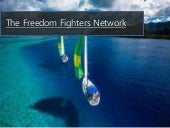 "The Freedom Fighters Network- The System That ""Flat Out WORKS"""
