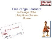 Free Range Learning: Infinite Chick...