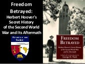 Freedom Betrayed - Herbet Hoover's Secret History of the Second World War and Its Aftermath