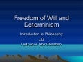 Freedom of Will and Determinism