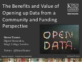 Opening up Data - the benefits and value from a community and funding perspective