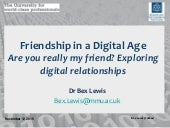 Friendship in a Digital Age (@drbexl for @MMUBS)