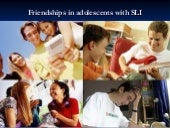 Friendships in adolescents with SLI