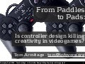From Paddles To Pads: is controller design killing creativity in videogames?