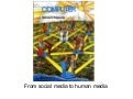From Social Media To Human Media - critical reflection on social media & some design methods to design social environments