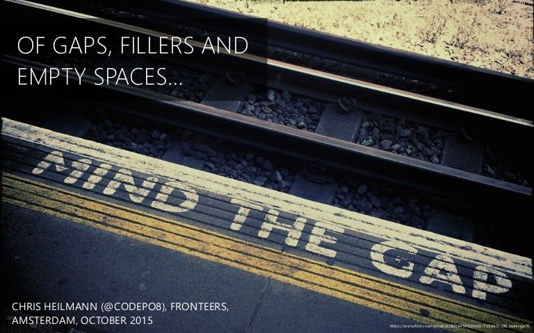 Of Gaps, Fillers and Empty Spaces… Fronteers2015 closing keynote