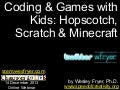 Coding & Games with Kids: Hopscotch, Scratch & Minecraft (Dec 2013)
