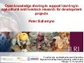 Open knowledge sharing to support learning in agricultural and livestock research for development projects