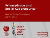 PrivacyGrade and Social Cybersecurity, talk at FTC July 2015