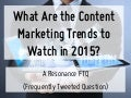 What Are the Content Marketing Trends to Watch in 2015?