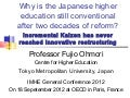 Why is the Japanese higher education still conventional after two decades of reform? Incremental Kaizen has never reached innovative restructuring - Fujio Ohmori