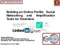 Building an Online Profile Using Social Networking and Amplification Tools for Scientists""
