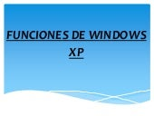 Funciones de windows xp por myriam ...