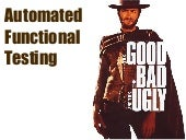 Functional testing the_good_the_bad_and_the_ugly