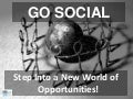 GO SOCIAL: Step Into A New World Of Opportunities @ Social Media