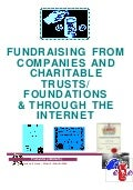 Fundraising from Companies and Charitable Trusts + Through The Internet