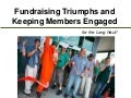 Fundraising Triumphs & Keeping Members Engaged for the Long Haul, FCI at NFCA, Sept. 2013