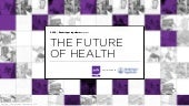 PSFK Future Of Health Report - Summary Presentation