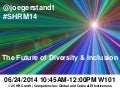 Future of Diversity and Inclusion (draft) SHRM 2014