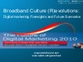 The Future of Marketing in a Broadband Culture (FoDM Conference London)