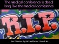 The medical conference is dead, long live the medical conference