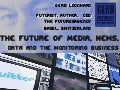 The future of media and news monitoring (Futurist Speaker Gerd Leonhard at FIBEP Krakow 2012 conference)