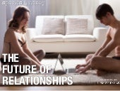 The Future of Relationships