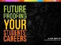 Future Proofing Your Students' Careers