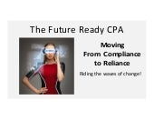 The Future Ready CPA - Moving from Compliance to Reliance