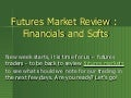 Futures Markets : Softs and Financials
