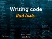 """Writing Code That Lasts"" … Or Writing Code You Won't Hate Tomorrow"