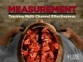 Fuze Conference 2013: Measurement: Tracking Multi-channel Effectiveness