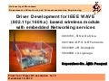 Driver Development for IEEE WAVE (802.11p/1609.x) based wireless module with embedded Networking services