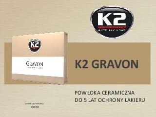 G030 K2 Gravon - Powłoka ceramiczna, do 5 lat ochrony lakieru