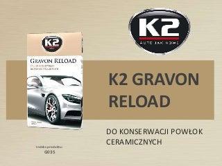 G035 Gravon Reload - środek do konserwacji powłoki ceramicznej