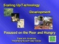 Scaling Up Technology Development Focused on the Poor and Hungry