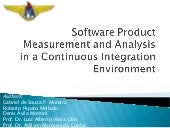 Software Product Measurement and Analysis in a Continuous Integration Environment