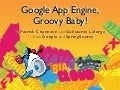 Google App Engine Java, Groovy and Gaelyk