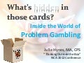 What's Hidden in those Cards? Inside the World of Problem Gambling