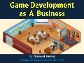 Game Development as A Business