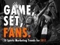Game, Set, Fans: 10 Sports Marketing Trends for 2011
