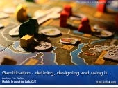 Gamification - Defining, Designing and Using it