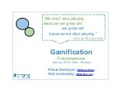 Gamification seminar / Jan.2014 - Oslo, Norway