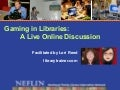 Gaming in Libraries Webinar for NEFLIN