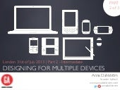 Part 2: Intermediate Designing for Multiple Devices - GA London, 31 Jul 2013