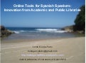 Online Tools for Spanish Speakers: Innovation from Academic and Public Libraries