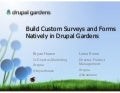 Build Custom Surveys and Forms Natively in Drupal Gardens