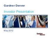 Gardner Denver Inc. Investor Presentation, May 2012